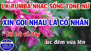 Liên Khúc Karaoke Rumba Nhạc Sống Tone Nữ | Xin Gọi Nhau Là Cố Nhân | Nỗi Buồn Hoa Phượng