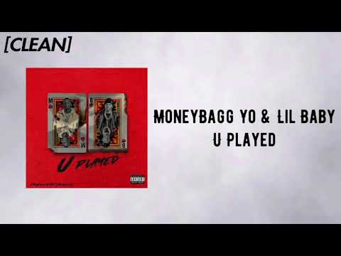 [CLEAN] Moneybagg Yo - U Played (feat. Lil Baby)