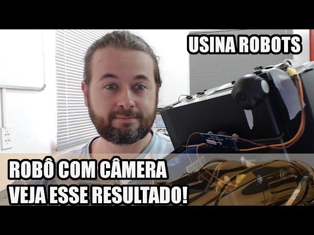 EMBARCAMOS A CÂMERA NO ROBÔ, VEJA O RESULTADO! | Usina Robots US-2 #133