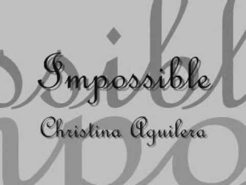 Christina Aguilera - Impossible (lyrics)
