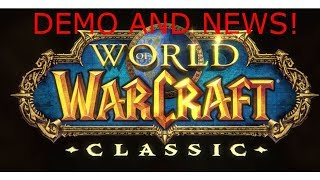 WoW Classic DEMO Thoughts and More!!!