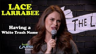 Having A White Trash Name | Lace Larrabee | Stand-Up Comedy