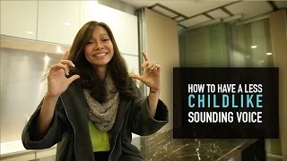 How To Have A Less Childlike Sounding Voice