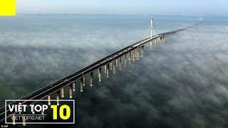 Top 10 Cây Cầu Dài Nhất Thế Giới 2017