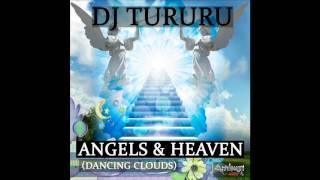 Dj Tururu - Angels & Heaven (DANCING CLOUDS)
