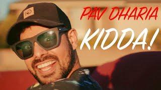 Kidda – Pav Dharia