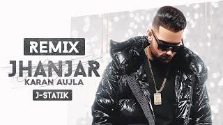 Jhanjer (Remix) Karan Aujla