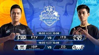 FTV vs ITD | IGP vs ZD [Vòng 6 - 10.08] - Đấu Trường Danh Vọng Mùa Đông 2019