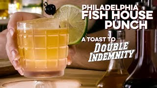 How to Drink: Fishhouse Punch, a cocktail for the classic noir Double Indemnity