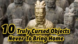 10 Truly Cursed Objects Never To Bring Home