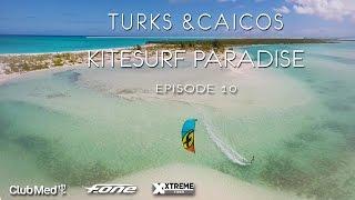 Turks and Caicos Kitesurf Paradise, episode 10