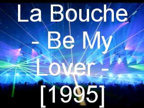 Baixar La Bouche - Be My Lover