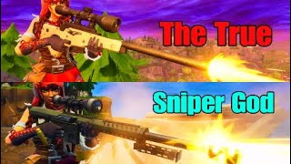 The True Sniper God -Fortnite:Battle Royale