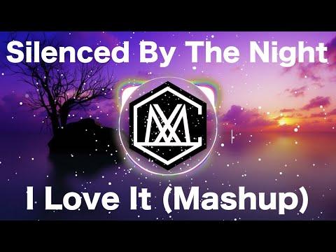 I Love It & Silenced By The Night ( iamSHUM Mashup)