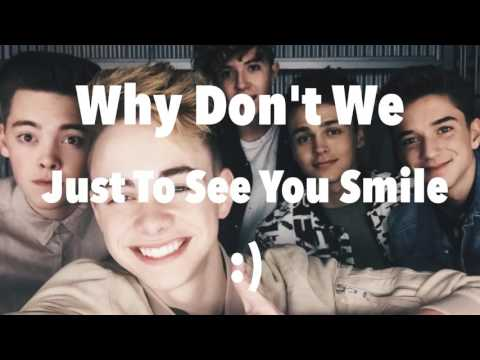 Just To See You Smile (lyrics) by Why Don't We
