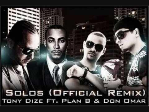 Solos [Remix] - Tony Dize Ft. Plan B & Don Omar (Letra en Mas Informacion de Video =D)
