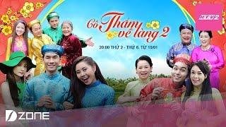 HTV2 - Teaser 1 Cô Thắm về làng Phần 2 (Phát sóng 20:00, từ 10.01.2017)