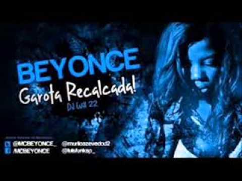 Baixar Lançamento Maio 2013 -Mc Beyonce-Garota Recalcada Com Download