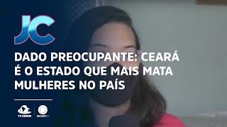 Dado preocupante: Ceará é o estado que mais mata mulheres no país