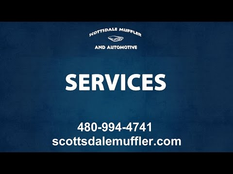 Services Offered By The Team at Scottsdale Muffler & Automotive