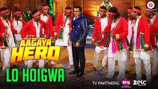 Lo Hoigwa – Ahan – Aa Gaya Hero