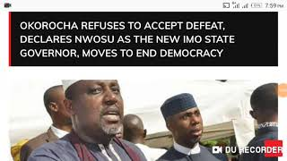Okorocha Refuses To Accept Defeat,Declares Nwosu As New Imo State Governor, Moves To End Democracy