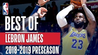 Best Of LeBron James | 2018 NBA Preseason