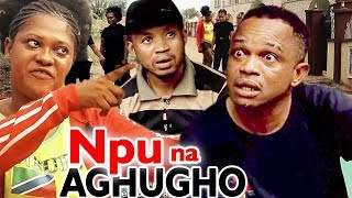 NPU NA AGHUGHO Season 1&2 - 2019 Latest Nigerian Nollywood Comedy Igbo Movie Full HD