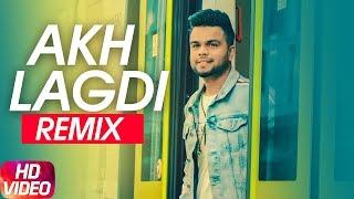 Akh Lagdi – Remix – Akhil