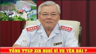 Tổng TTCP Phan Văn Sáu viết đơn xin từ chức vì vụ biệt phủ Yên Bái ? - News Tube