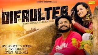 Difaulter – Mohit Chopra