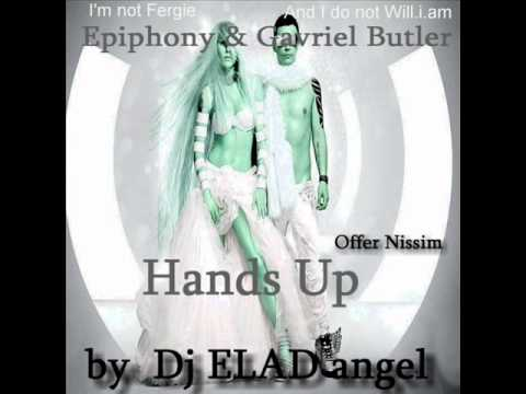 Epiphony & Gavriel Butler - Hands Up - Dj ELAD angel