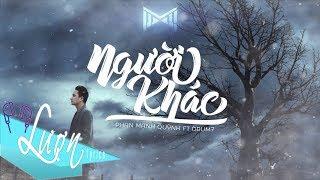 Người Khác -1 hour - Phan Mạnh Quỳnh ft. Drum7 | LƯỢN lyrics