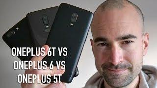 OnePlus 6T vs 6 vs 5T   Three generations compared!
