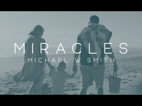 Michael W. Smith - Miracles ft. Mark Gutierrez