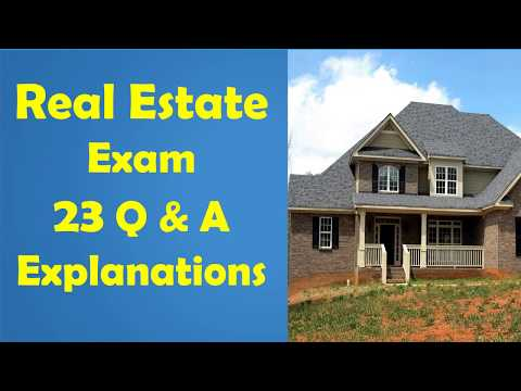 Real Estate Exam with 23 Questions & Answers with Explains