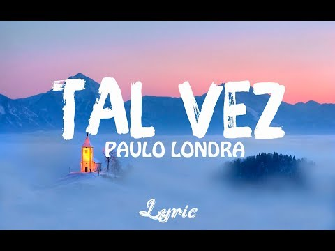 Paulo Londra - TAL VEZ (Lyric Oficial)