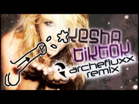 Ke$ha - TiK ToK (Archefluxx Remix)