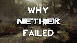 Why Nether Failed