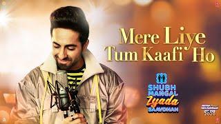 Mere Liye Tum Kaafi Ho – Ayushman Khurana – Shubh Mangal Zyada Saavdhan Video HD