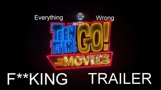 Everything Wrong with Teen Titans GO! MOVIE TRAILER