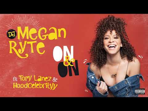DJ Megan Ryte ft. Tory Lanez, HoodCelebrityy