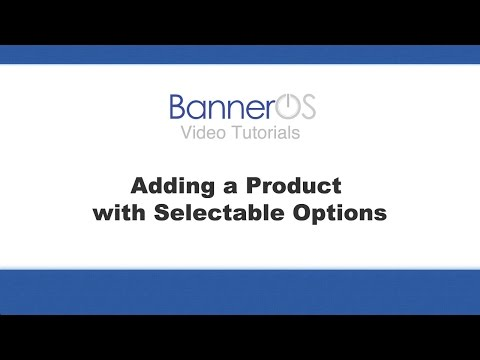 BannerMerchant: Adding a Product with Selectable Options