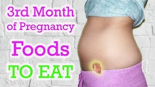 Foods To Eat During The 3rd Month of Pregnancy Diet (Week 9th to 12th Pregnancy)!