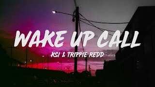 KSI - Wake Up Call (Lyrics) ft. Trippie Redd