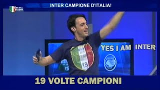 19 VOLTE CAMPIONE D'ITALIA * TRAMONTANA CANTA YES I M INTER CON IL CUORE VERSO MAURONE.