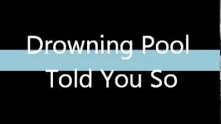 Drowning Pool- Told You So [lyrics]