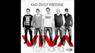 VIVA ROMANA - KAD ŽIVOT PRITISNE (AUDIO 2013)