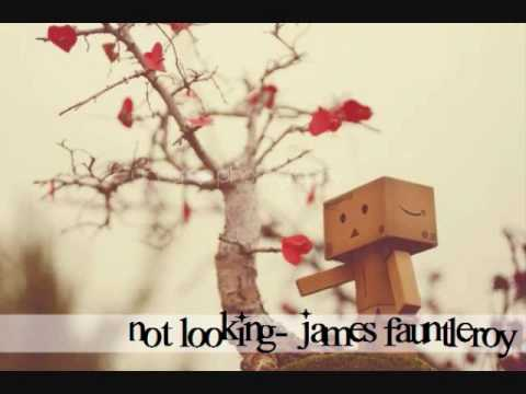 not looking- james fauntleroy.