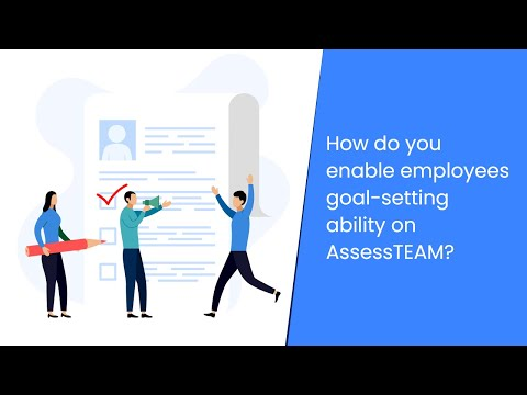 How do you enable employees goal setting ability with AssessTEAM?